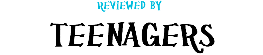 Reviewed By Teenagers